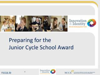 Preparing for the  Junior  Cycle  School Award