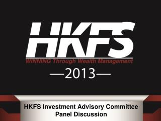 HKFS Investment Advisory Committee Panel Discussion