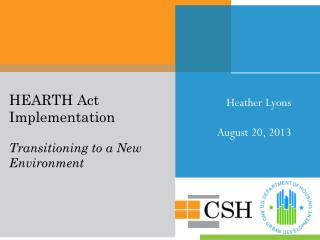 HEARTH Act  Implementation Transitioning to a New Environment