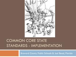 Common Core State Standards - Implementation