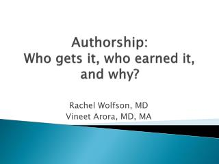 Authorship: Who gets it, who earned it, and why?