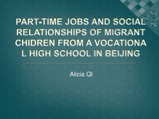 PART-TIME JOBS AND SOCIAL RELATIONSHIPS OF MIGRANT CHIDREN FROM A VOCATIONAL HIGH SCHOOL IN BEIJING
