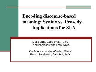 Encoding discourse-based meaning: Syntax vs. Prosody. 	Implications for SLA