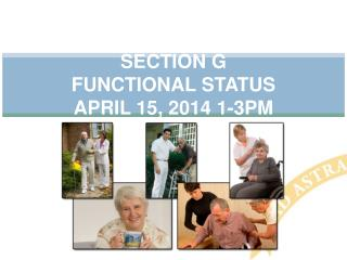 Section G  Functional  status  April 15, 2014 1-3PM