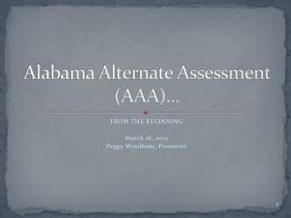 Alabama Alternate Assessment (AAA)…