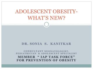 ADOLESCENT OBESITY- WHAT'S NEW?