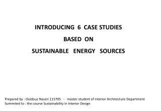 INTRODUCING  6  CASE STUDIES BASED  ON SUSTAINABLE   ENERGY   SOURCES