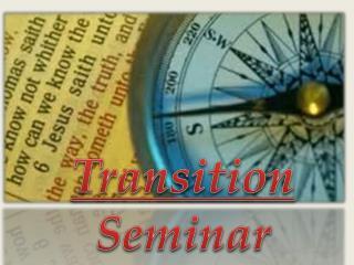 Transition Seminar