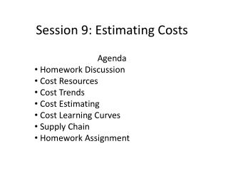 Session 9: Estimating Costs