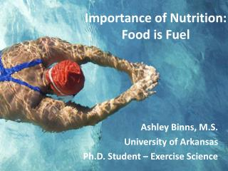 Importance of Nutrition:  Food is Fuel