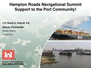 Hampton Roads Navigational Summit Support to the Port Community!