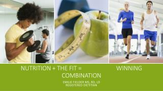 Nutrition + The fit =                        Winning combination