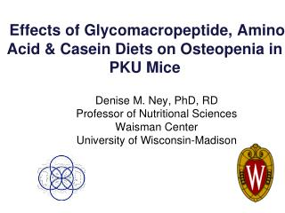 Effects of Glycomacropeptide, Amino Acid & Casein Diets on Osteopenia in PKU Mice