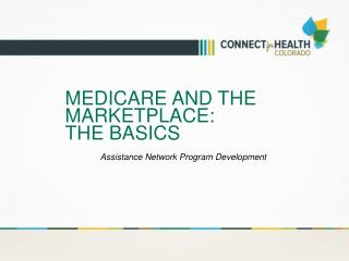 MEDICARE AND THE MARKETPLACE:  THE BASICS