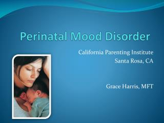 Perinatal Mood Disorder