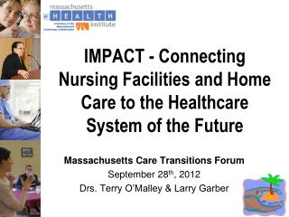 IMPACT - Connecting  Nursing Facilities and Home Care to the Healthcare System of the Future