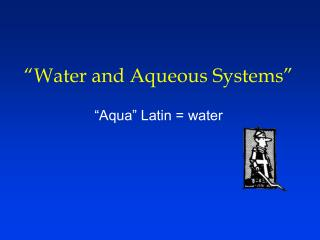 """Water and Aqueous Systems"""