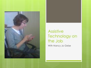 Assistive Technology on the Job
