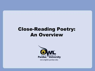 Close-Reading Poetry:  An Overview