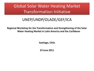 Global Solar  Water Heating Market Transformation Initiative