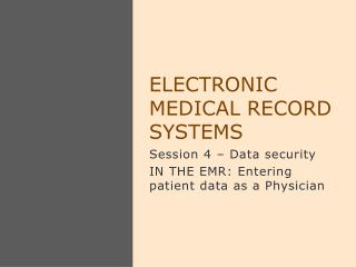 Electronic Medical Record Systems
