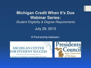 Michigan Credit When It's Due Webinar Series: Student Eligibility & Degree Requirements