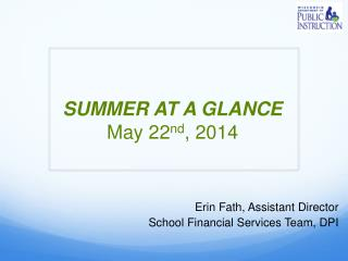 SUMMER AT A GLANCE  May 22 nd , 2014