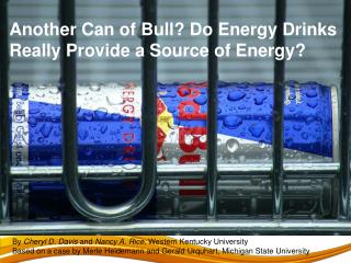 Another Can of Bull? Do Energy Drinks  Really Provide a Source of Energy?