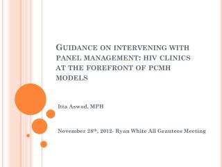 Guidance on intervening with panel management:  hiv  clinics at the forefront of  pcmh  models