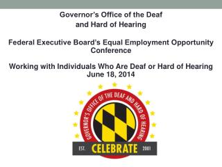 Governor's Office of the Deaf  and Hard of Hearing Federal Executive Board's Equal Employment Opportunity Conference