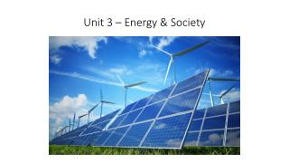 Unit 3 – Energy & Society