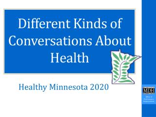 Different Kinds  of Conversations About Health