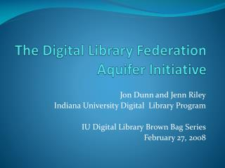 The Digital Library Federation Aquifer Initiative