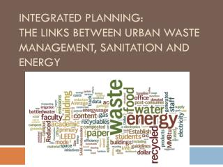 Integrated Planning: the links between urban waste management, sanitation and energy