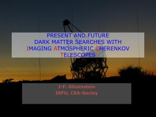 PRESENT AND FUTURE DARK MATTER SEARCHES WITH I MAGING  A TMOSPHERIC  C HERENKOV  T ELESCOPES