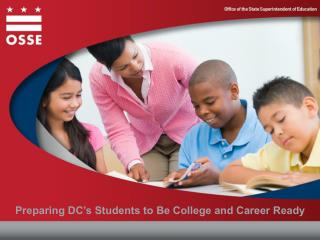 Preparing DC's Students to Be College and Career Ready