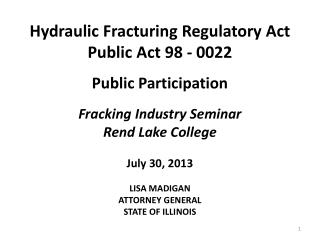Hydraulic Fracturing Regulatory Act Public Act 98 - 0022