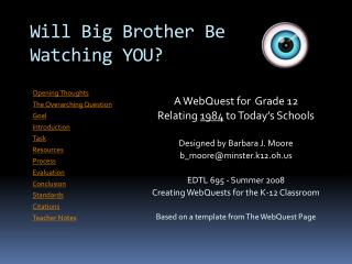 Will Big Brother Be  Watching YOU?