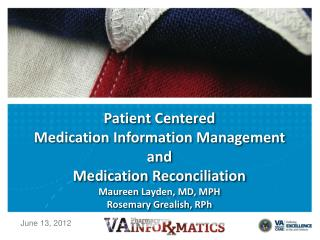 Patient Centered  Medication Information Management  and Medication Reconciliation Maureen Layden, MD, MPH Rosemary Grea