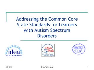 Addressing the Common Core State Standards for Learners with Autism Spectrum Disorders