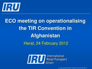 ECO meeting on  operationalising  the TIR Convention in Afghanistan