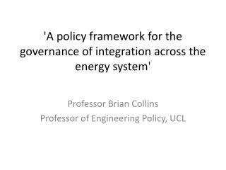 'A policy framework for the governance of integration across the energy system'