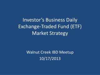 Investor's Business Daily Exchange-Traded Fund (ETF) Market Strategy