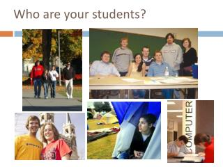 Who are your students?