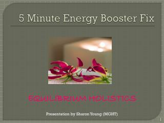 5 Minute Energy Booster Fix