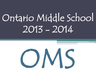 Ontario Middle School  2013 - 2014