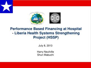 Performance Based Financing at Hospital - Liberia Health Systems Strengthening Project (HSSP)