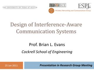 Design of Interference-Aware Communication Systems