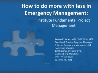 How to do more with less in Emergency Management: