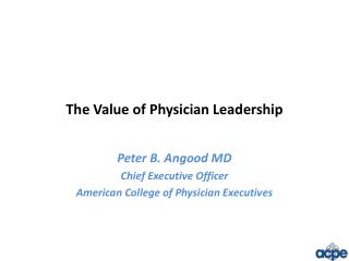 The  Value of Physician Leadership